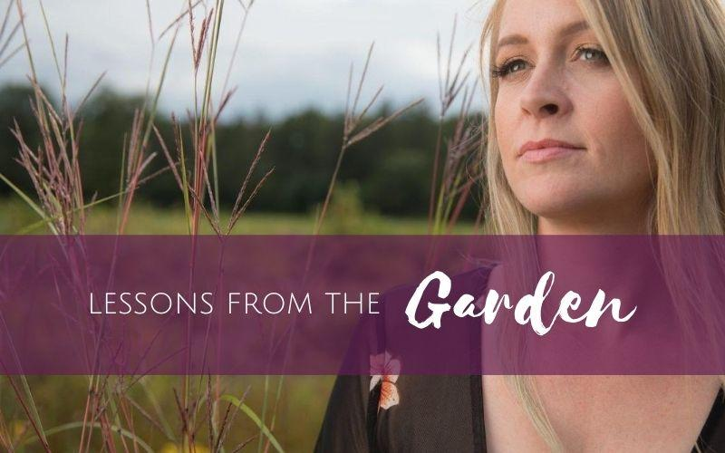 Episode 7: Lessons from the Garden