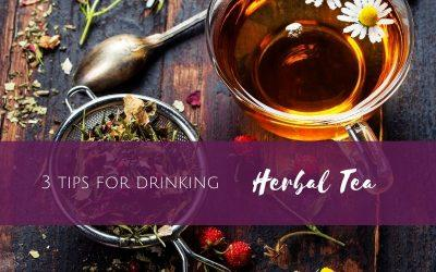 Episode 10: 3 Tips for Drinking Herbal Tea
