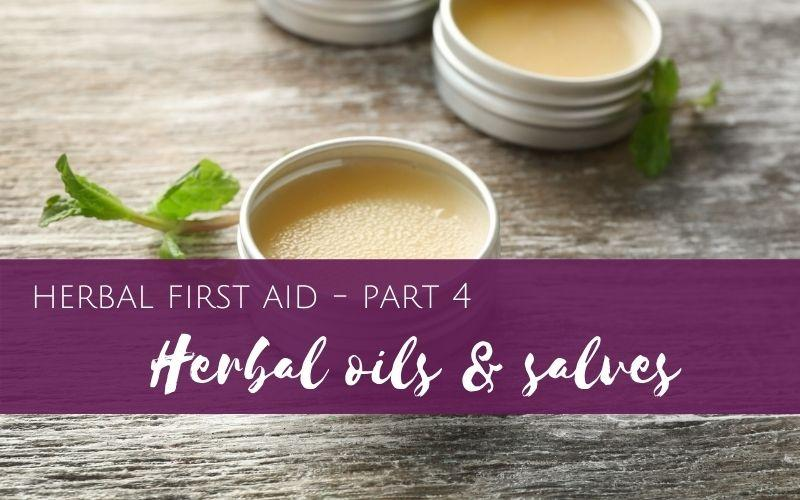 making herbal oils and salves -herbal first aid